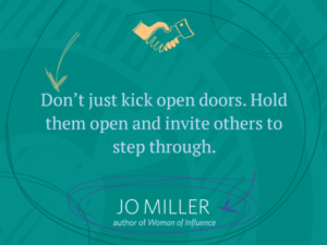 Don't Just Kick Open Doors…