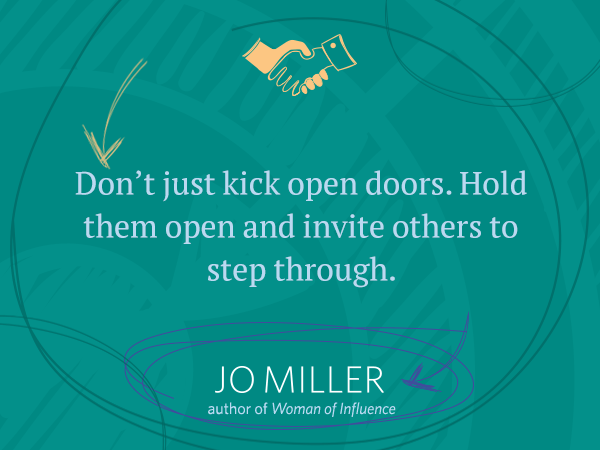 Don't Just Kick Open Doors...